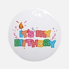 It's My Birthday Letters Ornament (Round)