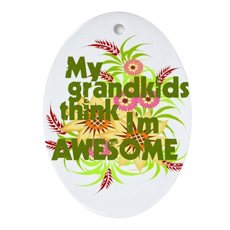 My Grandkids Think I'm AWESOME Oval Ornament