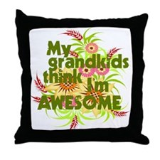 My Grandkids Think I'm AWESOME Throw Pillow