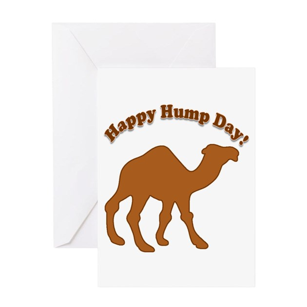 Hump Day! Happy Hump Day! Greeting Card by GLX