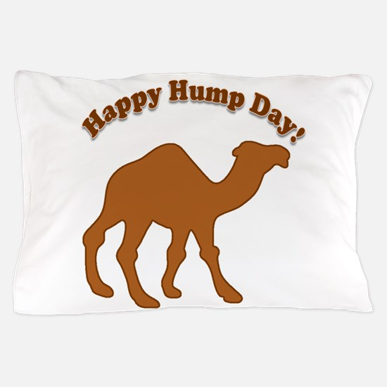 Hump day! Happy Hump day! Pillow Case
