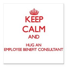 Keep Calm and Hug an Employee Benefit Consultant S