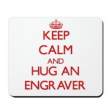 Keep Calm and Hug an Engraver Mousepad