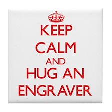 Keep Calm and Hug an Engraver Tile Coaster