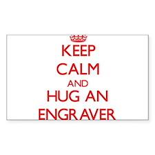 Keep Calm and Hug an Engraver Decal