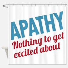 Apathy Excited Shower Curtain