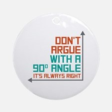 90 Degree Angle Ornament (Round)