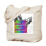 My Business In The Hands Of God Tote Bag