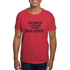 Silence is better than.. T-Shirt