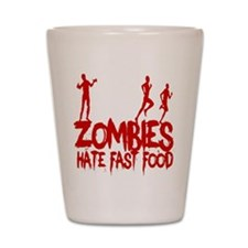 Zombies Hate Fast Food Shot Glass