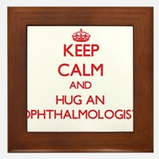 Keep Calm and Hug an Ophthalmologist Framed Tile