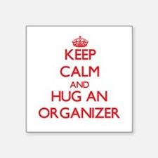 Keep Calm and Hug an Organizer Sticker