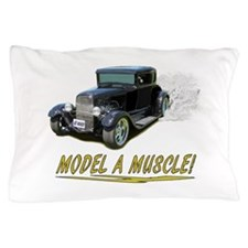 Model A Muscle! Pillow Case