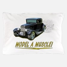 Model A Muscle! Pillow Case