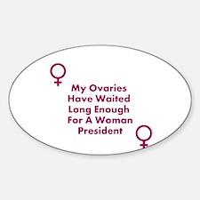 OvariesWantWomenPresident Decal