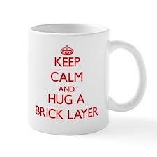 Keep Calm and Hug a Brick Layer Mugs