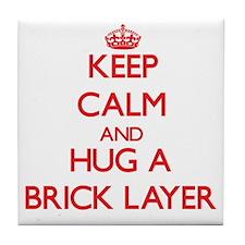 Keep Calm and Hug a Brick Layer Tile Coaster