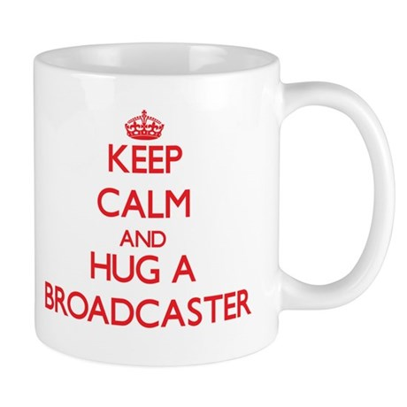 Keep Calm and Hug a Broadcaster Mugs