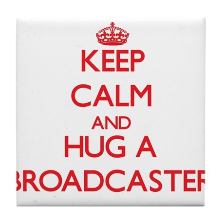 Keep Calm and Hug a Broadcaster Tile Coaster