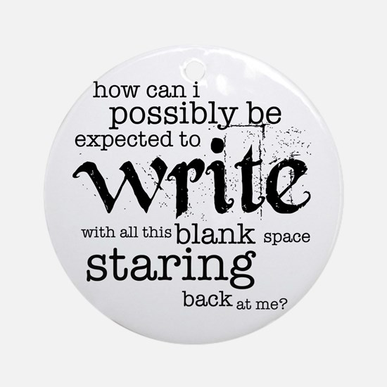 How Can I Write? Ornament (Round) Ornament (Round)