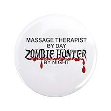"Zombie Hunter - Massage Therapist 3.5"" Button"