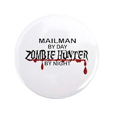 "Zombie Hunter - Mailman 3.5"" Button"