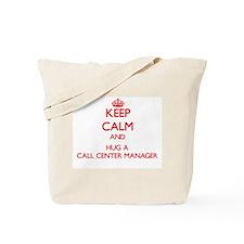 Keep Calm and Hug a Call Center Manager Tote Bag