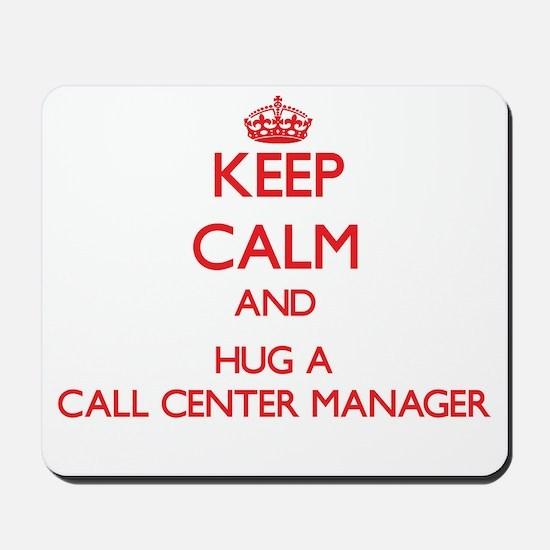 Keep Calm and Hug a Call Center Manager Mousepad