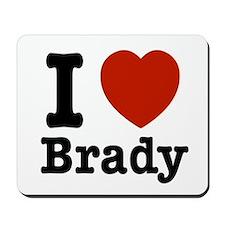 I love Brady Mousepad