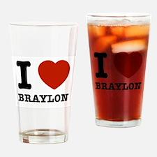 I love Braxton Drinking Glass