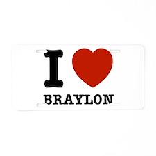 I love Braxton Aluminum License Plate