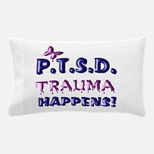 PTSD TRAUMA HAPPENS Pillow Case