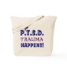 PTSD TRAUMA HAPPENS Tote Bag