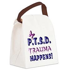 PTSD TRAUMA HAPPENS Canvas Lunch Bag