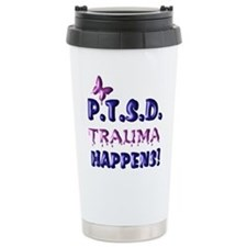 PTSD TRAUMA HAPPENS Travel Mug