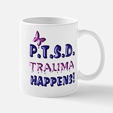 PTSD TRAUMA HAPPENS Mugs