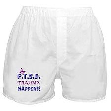 PTSD TRAUMA HAPPENS Boxer Shorts