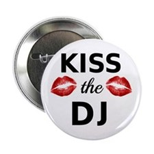 "Kiss the DJ with red lipstick traces 2.25"" Button"