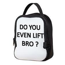 DO YOU EVEN LIFT BRO Neoprene Lunch Bag