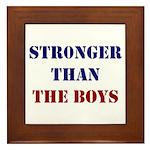 Stronger Than The Boys Framed Tile