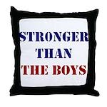 Stronger Than the Boys Throw Pillow
