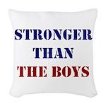 Stronger Than The Boys Woven Throw Pillow