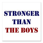 Stronger Than The Boys S Square Car Magnet 3