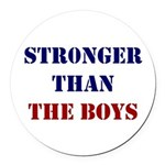 Stronger Than The Boys Round Round Car Magnet