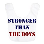 Stronger Than The Boys Bib