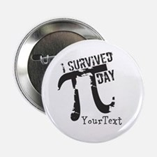 "Customize Funny Survived Pi Day 2.25"" Button"