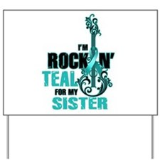 RockinTealFor Sister Yard Sign