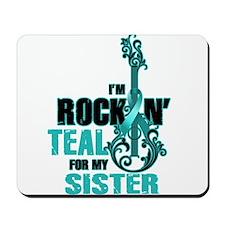 RockinTealFor Sister Mousepad