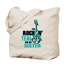 RockinTealFor Sister Tote Bag