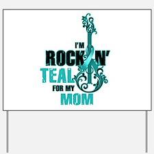 RockinTealFor Mom Yard Sign